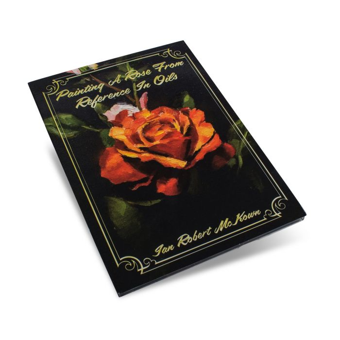 DVD de Ian Robert McKown - Painting A Rose From Reference In Oils